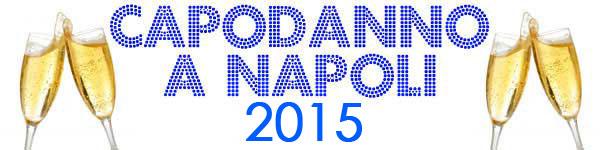 Capodanno 2015 a Napoli – Veglioni e Cenoni
